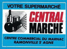 AUTOCOLLANT VOTRE SUPERMARCHE CENTRAL MARCHE CENTRE COMMERCIAL DU MARNAC RAMONVILLE ST AGNE - Aufkleber