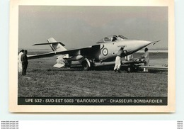 "UPE 532 : Sud-Est 5003 ""Baroudeur"" - Chasseur Bombardier - 1946-....: Era Moderna"