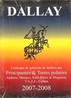 DALLAY - Catalogue Des Timbres Des Principautés & Terres Polaires 2007-2008 - France