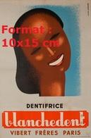 Reproduction D'une Photographie Ancienne D'une Affiche Publicitaire Dentifrice Blanchedent Vibert Frères Paris En 1930 - Reproductions
