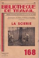 Bibliothèque De Travail, N° 168, La Scierie 1951 - 6-12 Ans