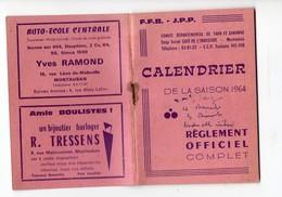 (pétanque, Boules) Montauban (82 Tarn Et Garonne) Calendrier De La Saison 1964 FFB ET JPP (PPP21699) - Calendriers