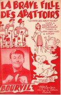 BOURVIL - LA BRAVE FILLE DE ABATTOIRS - 1948 - EXC ETAT PROCHE DU NEUF - Música & Instrumentos
