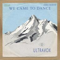 "7"" Single, Ultravox - We Came To Dance - Disco, Pop"