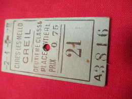 Ticket Ancien Usagé/Cires Les Mello CREIL/2éme Classe /Place Entière/Prix 0,75/ Vers 1900-1930  TCK86 - Europa