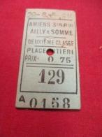 Ticket Ancien Usagé/AMIENS AILLYsur SOMME/2éme Classe /Place Entière/Prix 0,75/ Vers 1920-1950  TCK87 - Bahn