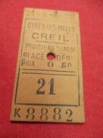 Ticket Ancien Usagé/CIRES Les MELLO CREIL/3éme Classe /Place Entiére/Prix 0,50 /Vers 1900-1950  TCK92 - Bahn