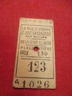 Ticket Ancien Usagé/La Rue Saint Pierre St Just Bulles/2éme Classe /Place Entiére/Prix 1,30 /Vers 1900-1950  TCK93 - Bahn