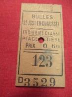 Ticket Ancien Usagé/BULLES SAINT JUST En CHAUSSEE/3éme Classe /Place Entière/Prix 0,60 /Vers 1900-1950  TCK99 - Bahn