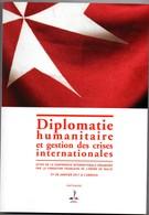 Diplomatie Humanitaire & Gestion Des Crises Internationales - Colloque Unesco 2011 - 200 Pages - 17,5 X 25 Cm - Recht