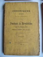 1896 AIRE Sur La LYS Pas De Calais 62 Chroniques Locales Carnet D'un Bourgeois D'Aire Pendant La Révolution 1790 à 1797 - Bücher, Zeitschriften, Comics