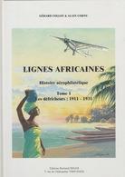 Lignes Africaines. Tome 1. Les Défricheurs 1911-1931. Neuf - Bibliographies