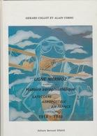 Ligne Mermoz. Histoire Aérophilatélique. Neuf. 1 Vol.numéroté 179 Et Signé Des Auteurs. SUP. - Bibliographies