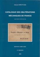 Catalogue Des Oblitérations Mécaniques De France. Gérard Dreyfuss. 1 Vol., 3é édition, 2004 - Bibliographies