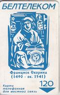 BELARUS(chip) - Francisk Skorina 1490-1541, BelTelecom Telecard 120 Units, 11/01, Used - Belarus