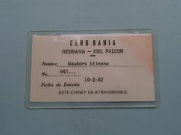 Club BAHIA ( Wauters > N° 643... ) JUDIBANA - Edo. FALCON ( Zie Foto's ) 1982 ! - Tickets - Vouchers