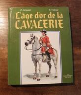 Livre - L'âge D'or De La Cavalerie Cheval Cavalier Militaire - Frans