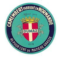 ETIQUETTE De FROMAGE..CAMEMBERT Fabriqué En NORMANDIE (Orne 61-M)..affiné Par DUMAZ - Cheese