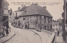 Crepy En Valois La Descente De L'ancienne Porte De Compiegne - Crepy En Valois