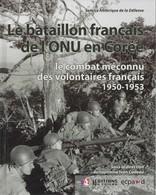 LE BATAILLON FRANCAIS DE L ONU EN COREE 1950 1953 - Bücher