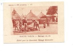 Chromo AOF Haute Volta Battage Du RIZ TB 75 X 50 Mm Pub: Chocolat Cémoi Au Dos Colonies Françaises - Chocolate