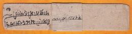 BANDE DE LETTRE Et LETTRE En Langue Indienne à Déchiffrer -  6 Scans - Bel Ensemble - Letter Wrapper - ...-1852 Prephilately