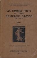 Les Timbres-poste Au Type Semeuse Caméee De 1907. Tome 1, Storch & Françon. TTB. - Bibliographies