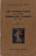 Les Timbres-poste Au Type Semeuse Caméee De 1907. Tome 2, Storch & Françon. TTB. - Bibliographies