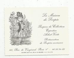 Carte De Visite , La MAISON De POUPEE ,40 Rue De VAUGIRARD ,PARIS 6 E - Visiting Cards