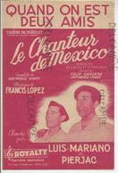 """""""Quand On Est Deux Amis"""" Extrait De """"Le Chanteur De Mexico"""" Luis Mariano Et Pierjac - Partitions Musicales Anciennes"""