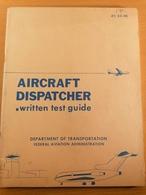 Old Book AIRCRAFT DISPATCHER Department Of Tranportation Federal Aviation Admin. RAR 1972. - 1950-Maintenant