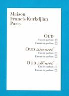 Cartes Parfumées Carte  OUD  MAISON FRANCIS KURKDJIAN  RECTO VERSO - Perfume Cards