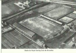 Football -- Stade Du Royal Daring Club De Bruxelles - Belgique.  (Réimpression 2013)     (2 Scans) - Soccer