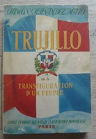 Trujillo Ou La Transfiguration D'un Peuple - History