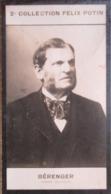 René Bérenger, Né à Bourg-lès-Valence Sénateur Inamovible Dit « Père La Pudeur »- 2ème Collection Photo Felix POTIN 1908 - Félix Potin