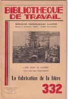 Bibliothèque De Travail, N° 332, Fabrication De La Bière 1955 - Libri, Riviste, Fumetti