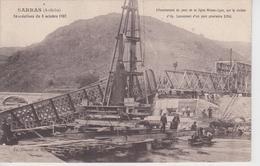 CPA Sarras - Inondations Du 8 Octobre 1907 - Effondrement Du Pont De La Ligne Nîmes-Lyon Sur La Rivière D'Ay - Lancement - Otros Municipios