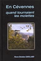 EN CÉVENNES QUAND TOURNAIENT LES MOLETTES GARD P.C. GUIOLLARD MINES MINEURS Charbonnages - Autres
