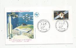 Fdc , Premier Jour D'émission , Espace ,aviation ,44 E Salon De L'aéronautique Et De L'espace ,LE BOURGET ,2001 - FDC