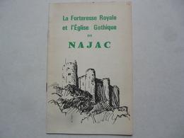 FASCICULE : La Forteresse Royale Et L'Eglise Gothique De NAJAC - Historia