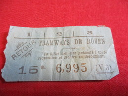 Tramway Ticket Ancien Usagé/TRAMWAYS De ROUEN / 15 C / RETOUR/ Vers 1925 -1945       TCK116 - Tram