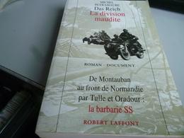 DAS REICH LA DIVISION MAUDITE DE MONTAUBAN PAR TULLE ET  ORADOUR SUR GLANE LA BARBARIE SS De MICHEL PEYRAMAURE - Französisch