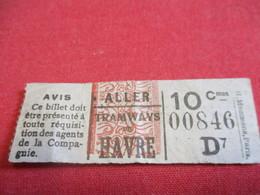 Tramway Ticket Ancien Usagé/TRAMWAYS Du HAVRE/ ALLER/ 10 C /Mommens Paris//Vers 1920-1940          TCK120 - Tram