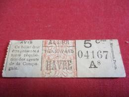 Tramway Ticket Ancien Usagé/TRAMWAYS Du HAVRE/ ALLER/ 5 Cmes /Mommens Paris//Vers 1920-1940          TCK121 - Tram