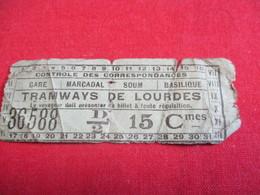 Tramway Ticket Ancien Usagé/TRAMWAYS De LOURDES/Gare Marcadal Soum Basilique/15 C  /Vers 1900-1930  TCK127 - Tram