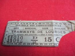 Tramway Ticket Ancien Usagé/TRAMWAYS De LOURDES/Gare Marcadal Soum Basilique/15 C  /Vers 1900-1930  TCK128 - Tram
