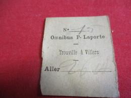 OMNIBUS/  Ticket Ancien Usagé/OMNIBUS  P. LAPORTE / Aller / TROUVILLE à VILLERS /Vers 1890-1910                   TCK129 - Busse