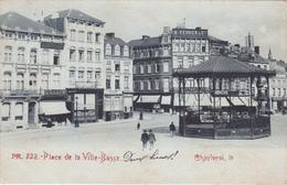 CPA Charleroi - Place De La Ville-Basse - Kiosque - PR 322 - 1902 - Charleroi