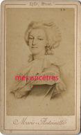 CDV- ND Phot.-(logo NEURDEIN En 1906) -personnages Historiques-la Reine Marie-Antoinette - Célébrités