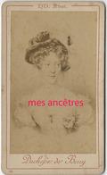 CDV- ND Phot.-(logo NEURDEIN En 1906) -personnages Historiques-Duchesse De Berry - Famous People